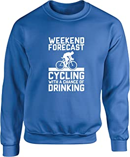 Hippowarehouse Weekend Forecast Cycling with a Chance of Drinking Unisex Jumper Sweatshirt Pullover (Specific Size Guide i...