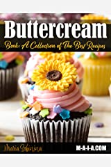 Buttercream Book - A Collection of The Best Recipes (Cookbook: Cake Decorating 3) Kindle Edition
