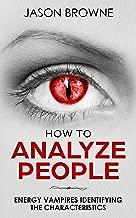 How to Analyze People: Analyzing the Energy Vampire