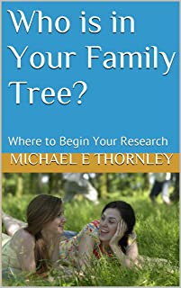 Who is in Your Family Tree?: Where to Begin Your Research