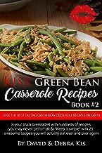 Green Bean Casserole Recipes #2: 25 of the Best Tasting Green Bean Casserole Recipes on Earth (Kiss)