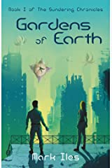 Gardens of Earth (The Sundering Chronicles Book 1) Kindle Edition