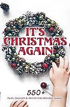 It's Christmas Again: 550+ Tales, Legends & Myths for Holiday Season: A Christmas Carol, Little Women, Silent Night, The G...