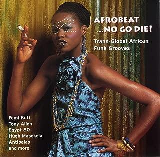 Afrobeat... No Go Die!