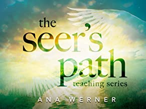 The Seer's Path Teaching Series with Ana Werner