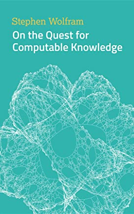 On the Quest for Computable Knowledge (English Edition)