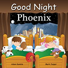 Good Night Phoenix (Good Night Our World)