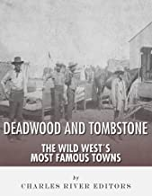 Tombstone and Deadwood: The Wild West's Most Famous Towns