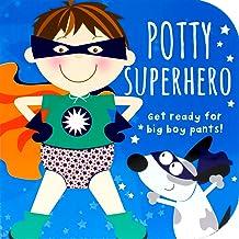 Potty Superhero: Get ready for big boy pants! (Potty Book)