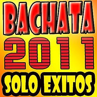 Bachata 2011 Solo Exitos