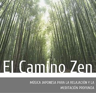 El Camino Zen: Música Japonesa para la Relajación y la Meditación Profunda