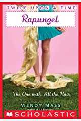 Twice Upon a Time #1: Rapunzel, the One With All the Hair Kindle Edition