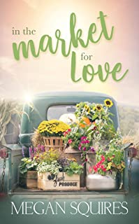 In the Market for Love: A Small-Town Romance Novel (English Edition)