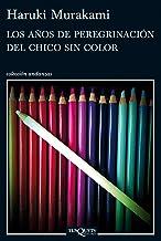 Los anos de peregrinacion del chico sin color (Andanzas) (Spanish Edition) by Murakami, Haruki (2013) Paperback
