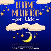 Bedtime Meditation for Kids: A Collection of Visualization Stories to Help Children Fall Asleep Better and Learn Mindfulness Meditation.