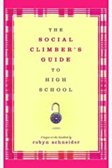 The Social Climber's Guide to High School Kindle Edition