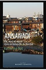 Annawadi: Vie, mort et espoir dans un bidonville de Mumbai (ESSAIS DOCUMENT) (French Edition) Kindle Edition