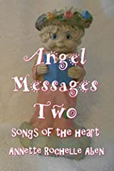 Angel Messages Two: songs of the heart Kindle Edition