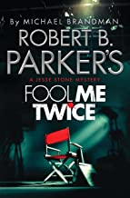 Robert B. Parker's Fool Me Twice: A Jesse Stone Novel (Jesse Stone Mystery Series Book 11) (English Edition)