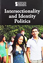 Intersectionality and Identity Politics (Introducing Issues with Opposing Viewpoints)