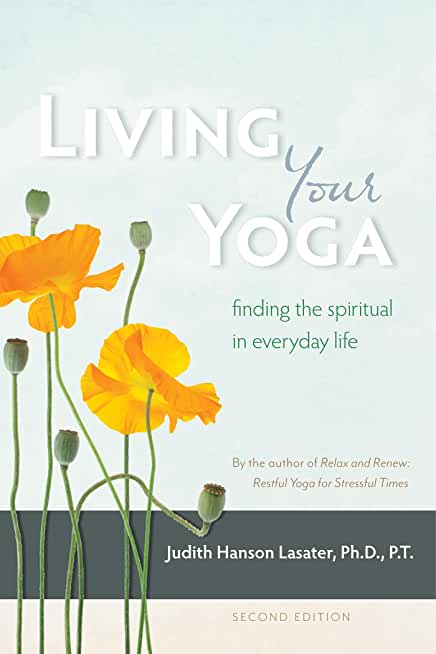Living Your Yoga: Finding the Spiritual in Everyday Life (English Edition)