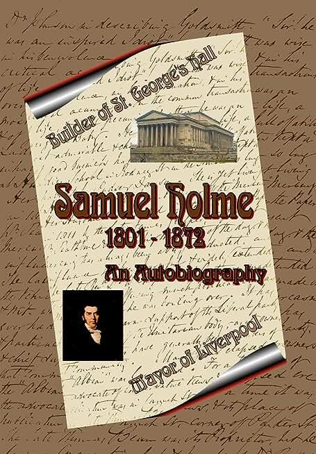A Victorian Entrepreneur - Samuel Holme - an autobiography (English Edition)