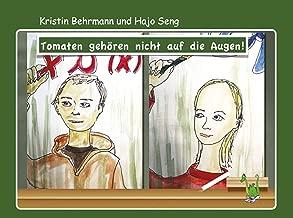 Tomaten gehören nicht auf die Augen :  Autismus für Kinder verständlich machen (German Edition)