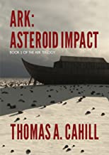 Ark: Asteroid Impact (Ark Asteroid Trilogy Book 1) (English Edition)