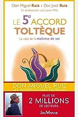 Le 5e accord toltèque Format Kindle