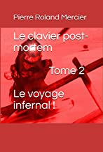 Le clavier post-mortem - Tome 2 - Le voyage infernal ! (French Edition)