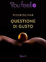 Questione di gusto (Youfeel) (Italian Edition)