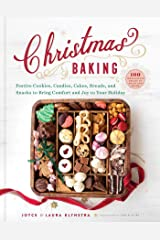Christmas Baking: Festive Cookies, Candies, Cakes, Breads, and Snacks to Bring Comfort and Joy to Your Holiday Kindle Edition
