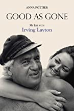 Good as Gone: My Life with Irving Layton (English Edition)