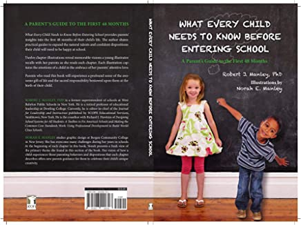 What Every Child Needs To Know Before Entering School: A Parent's Guide to the First 48 Months