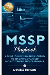 MSSP Playbook: A Guide For MSP's On Their Journey To Becoming A Managed Security- Centric Service Provider Kindle Edition