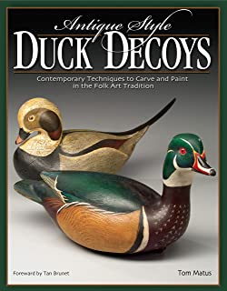 Antique-Style Duck Decoys: Contemporary Techniques to Carve and Paint in the Folk Art Tradition (Fox Chapel Publishing)