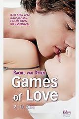 Games of Love - Le désir (t.2) Format Kindle