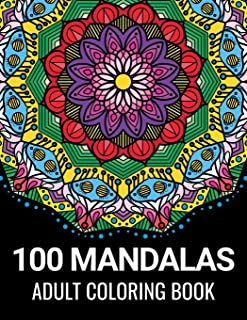 100 Mandalas Adult Coloring Book: Beautiful Mandalas for Meditation, Stress Relief and Adult Relaxation | 100 Designs of R...