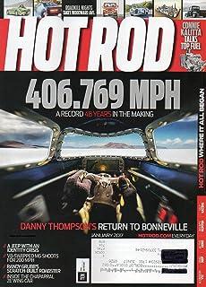 2017 Magazine DANNY THOMPSON`S RETURN TO BONNEVILLE Connie Kalitta Talks Top Fuel RANDY GRUBB`S SCRATCH-BUILT ROADSTER Hot Rod Through The Years