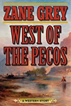 West of the Pecos: A Western Story