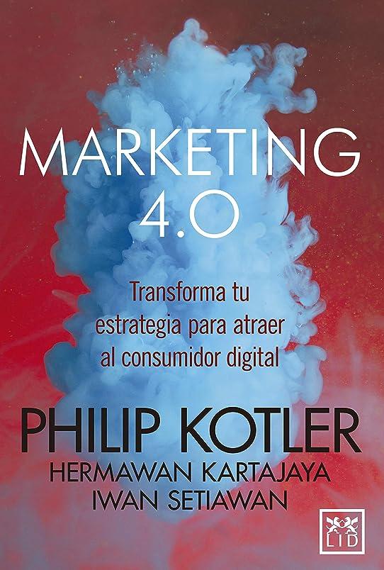 ダンプ作り上げるミニMarketing 4.0 (Versión México): Transforma tu estrategia para atraer al consumidor digital (Spanish Edition)