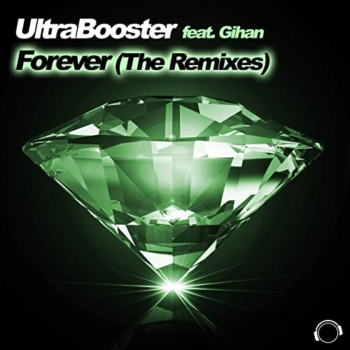 UltraBooster feat. Gihan - Forever (The Remixes)
