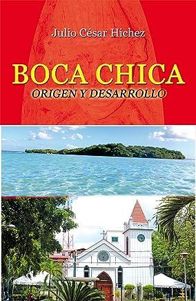 Boca Chica: Origen y desarrolo (Spanish Edition)