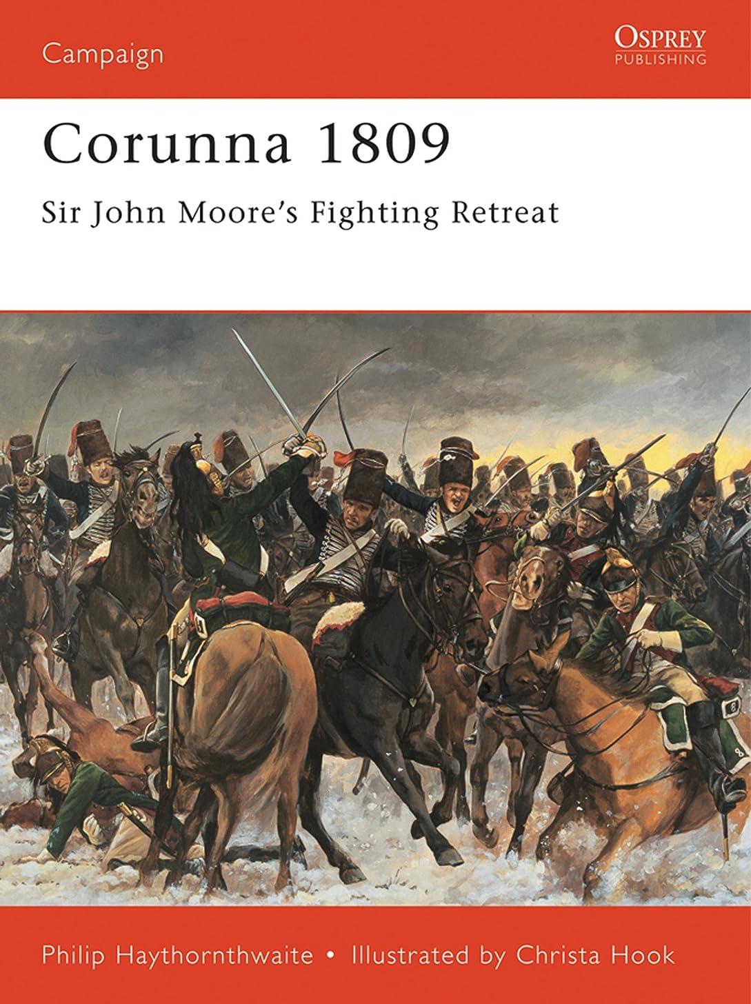 お風呂を持っている利益キャビンCorunna 1809: Sir John Moore's Fighting Retreat (Campaign Book 83) (English Edition)