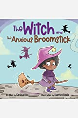 The Witch and the Anxious Broomstick : An Easy to Read Halloween Witchy Story for Toddlers, Preschoolers and Kindergarten Kids Kindle Edition