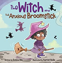 The Witch and the Anxious Broomstick : An Easy to Read Halloween Witchy Story for Toddlers, Preschoolers and Kindergarten ...