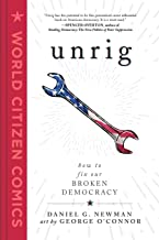 Unrig: How to Fix Our Broken Democracy (World Citizen Comics) PDF