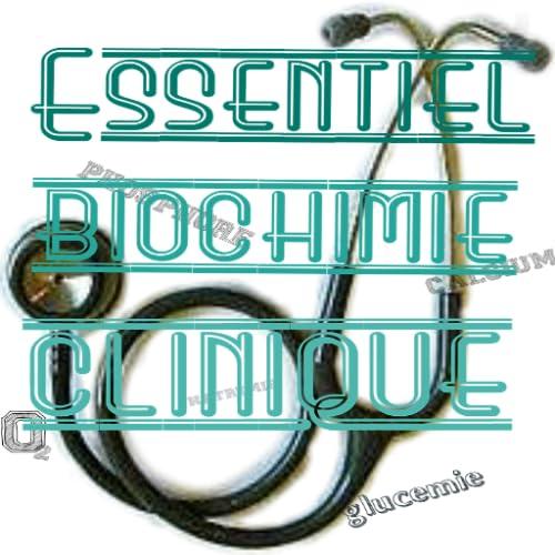 Essentiel Biochimie Clinique