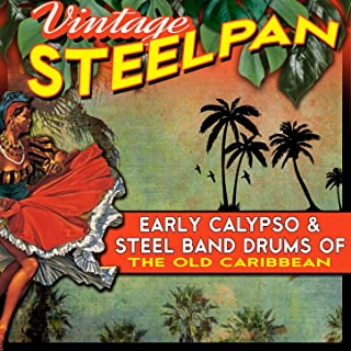 Vintage Steelpan - Early Calypso & Steel Band Drums of the Old Caribbean
