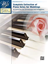 Wedding Performer -- Complete Piano Collection: 44 Solos for Ceremonies and Receptions